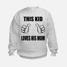 This Kid Loves His Mom Sweatshirt