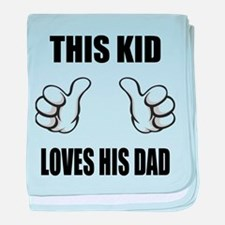 This Kid Loves His Dad baby blanket