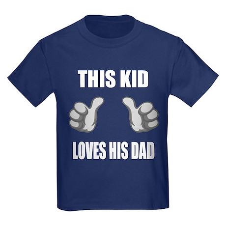 This Kid Loves His Dad Kids Dark T-Shirt