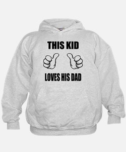 This Kid Loves His Dad Hoodie
