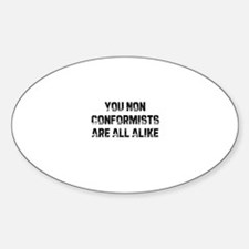 You Non Conformists Are All A Oval Decal