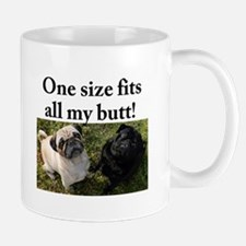 One size fits all my butt! Mug