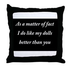 As a matter of fact i do like my dolls better ...