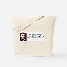 Thoreau. All good things... Tote Bag