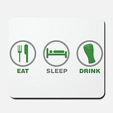 Eat Sleep Drink St Patricks Day Mousepad