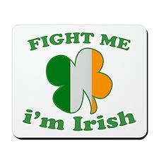 Fight Me Im Irish St Patricks Day Mousepad