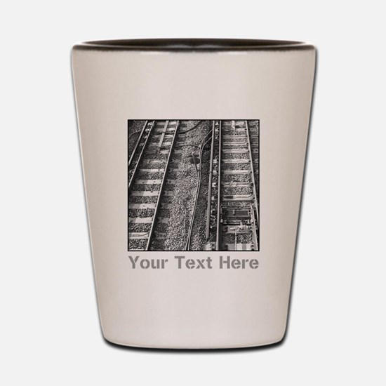 Railroad Tracks. Gray Text. Shot Glass