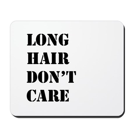 long hair dont care Mousepad