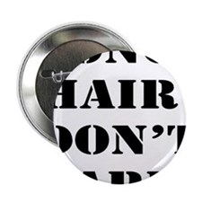"""long hair dont care 2.25"""" Button"""