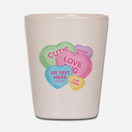 Fun Candy Hearts Personalized Shot Glass
