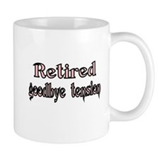 Retired. goodby tension Mug