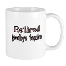Retired. goodby tension Small Mug