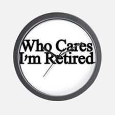 Who cares. Im Retired Wall Clock