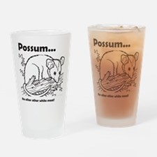 Possum...the other other white meat Drinking Glass