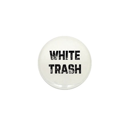 White Trash Mini Button