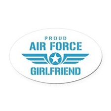 Proud Air Force Girlfriend W Oval Car Magnet