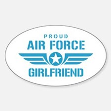 Proud Air Force Girlfriend W Sticker (Oval)