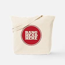 Bang Head Here if Stressed Tote Bag