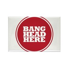 Bang Head Here if Stressed Rectangle Magnet