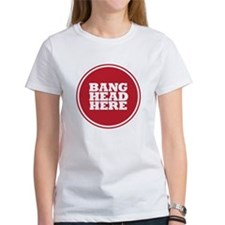 Bang Head Here if Stressed T-Shirt