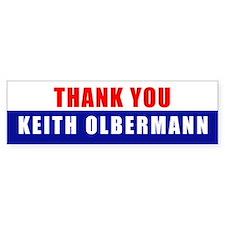 THANK YOU KEITH OLBERMANN Bumper Bumper Sticker