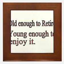 Old enough to Retire Framed Tile