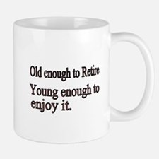 Old enough to Retire Mug