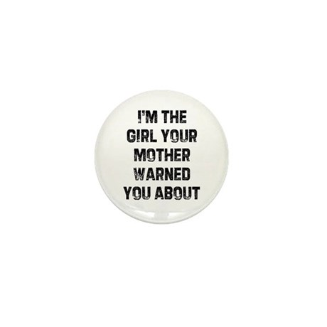 I'm the girl your mother warn Mini Button (10 pack