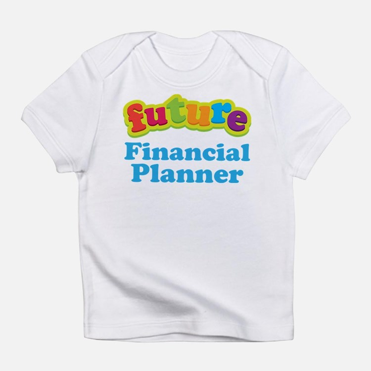 Future Financial Planner Infant T-Shirt