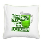 Take A Pitcher it Will Last Longer Square Canvas P