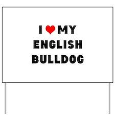 i luv my english bulldog Yard Sign