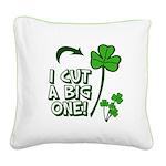 I Cut a BIG one! Square Canvas Pillow