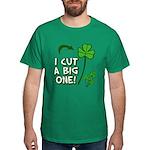I Cut a BIG one! Dark T-Shirt