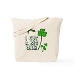 I Cut a BIG one! Tote Bag