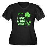 I Cut a BIG one! Women's Plus Size V-Neck Dark T-S