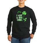 I Cut a BIG one! Long Sleeve Dark T-Shirt