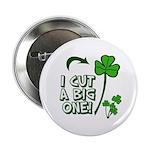 "I Cut a BIG one! 2.25"" Button"