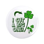 "I Cut a BIG one! 3.5"" Button"