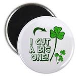 I Cut a BIG one! Magnet