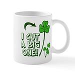 I Cut a BIG one! Mug