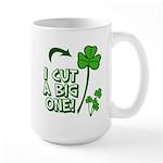 I Cut a BIG one! Large Mug