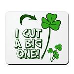 I Cut a BIG one! Mousepad