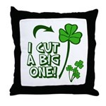 I Cut a BIG one! Throw Pillow