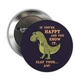 "If your happy and you know it t rex 2.25"" Round"