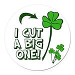 I Cut a BIG one! Round Car Magnet