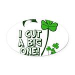I Cut a BIG one! Oval Car Magnet