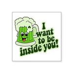 """I Want To Be Inside You Square Sticker 3"""" x 3"""""""