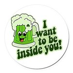 I Want To Be Inside You Round Car Magnet