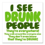 """I See Drunk People Square Car Magnet 3"""" x 3"""""""