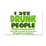 I See Drunk People Rectangle Car Magnet